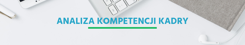 Analiza kompetencji kadry